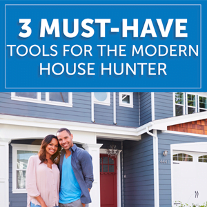 3 must have tips for the modern house hunter