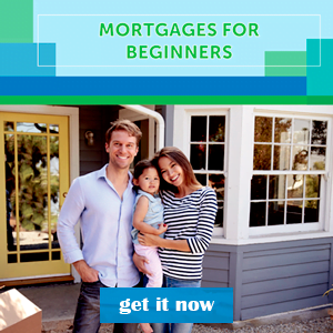 Guide - Mortgage for Beginners - get it now